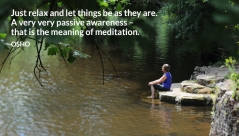 awareness-be-let-meaning-meditation-osho-passive-relax-things