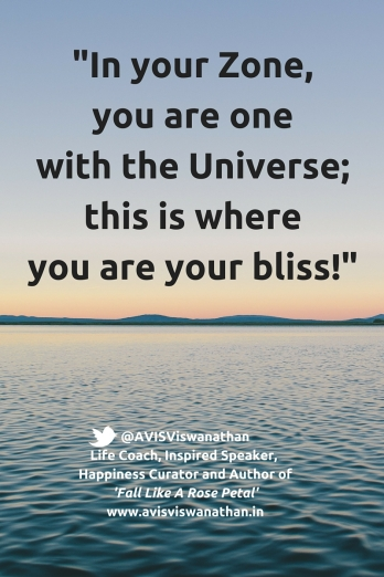 In your Zone, you are your bliss!