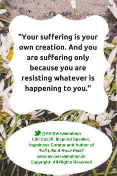 Your suffering is your own creation