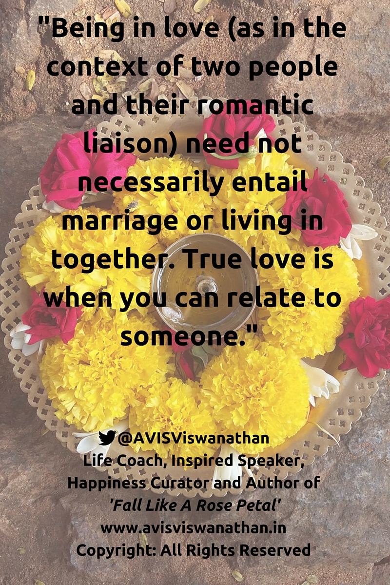 AVIS Viswanathan - Being in love does not entail living in or marriage