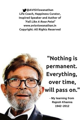 AVIS Viswanathan - Nothing is permanent. Everything, over time, will pass on.