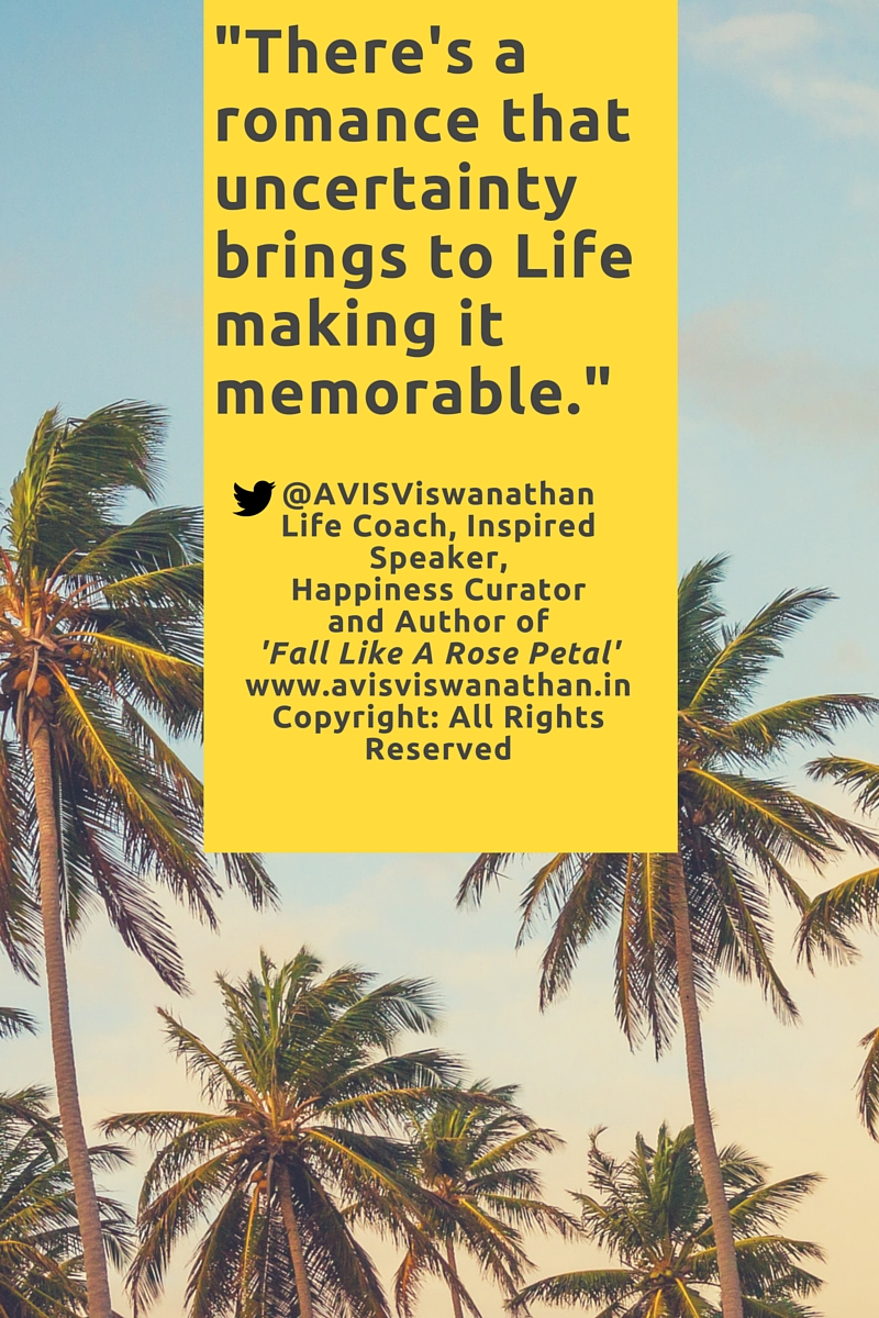 AVIS Viswanathan - The romance of uncertainty makes Life memorable
