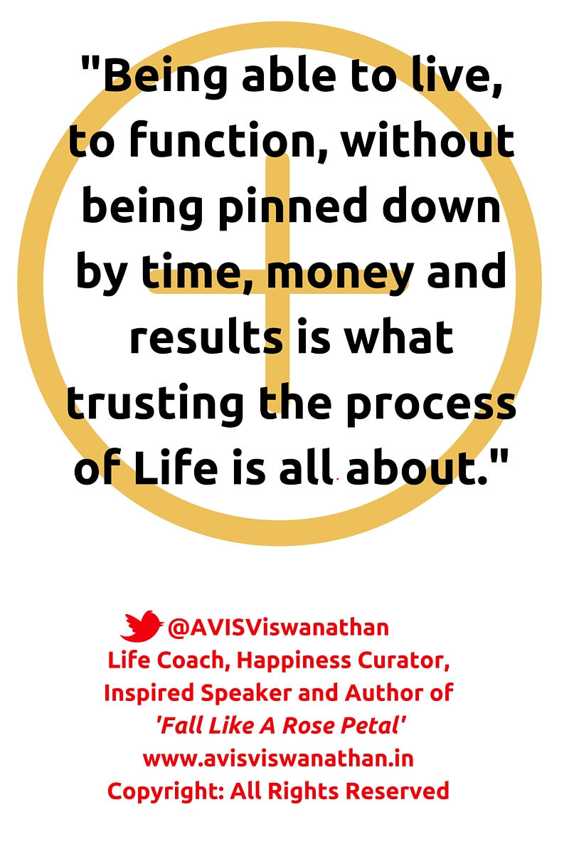 AVIS Viswanathan - Trust the process of Life