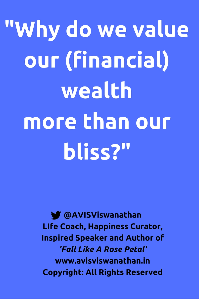 AVIS Viswanathan - Why Do We Value Our Financial Wealth More Than Our Bliss