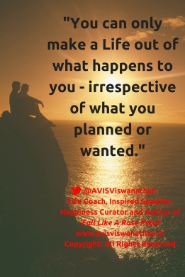 AVIS Viswanathan - You can only make a Life out of what happens to you