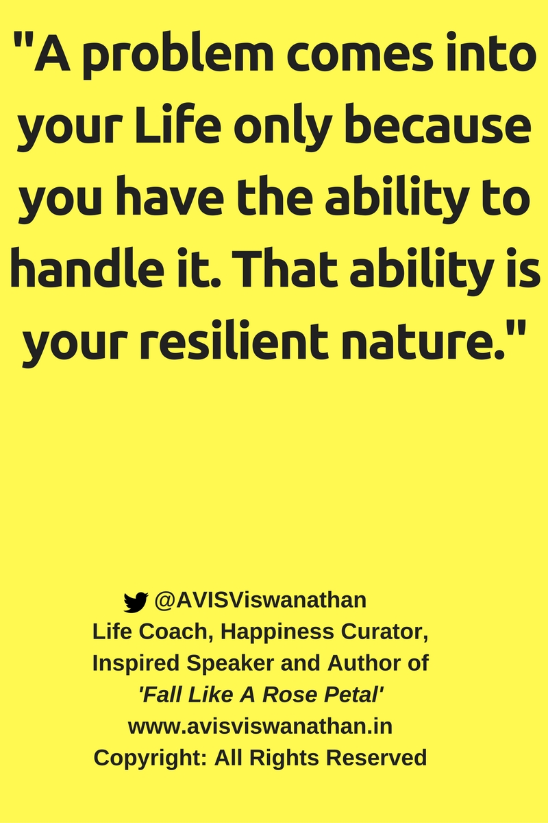 AVIS Viswanathan - A problem is there only because you can handle it
