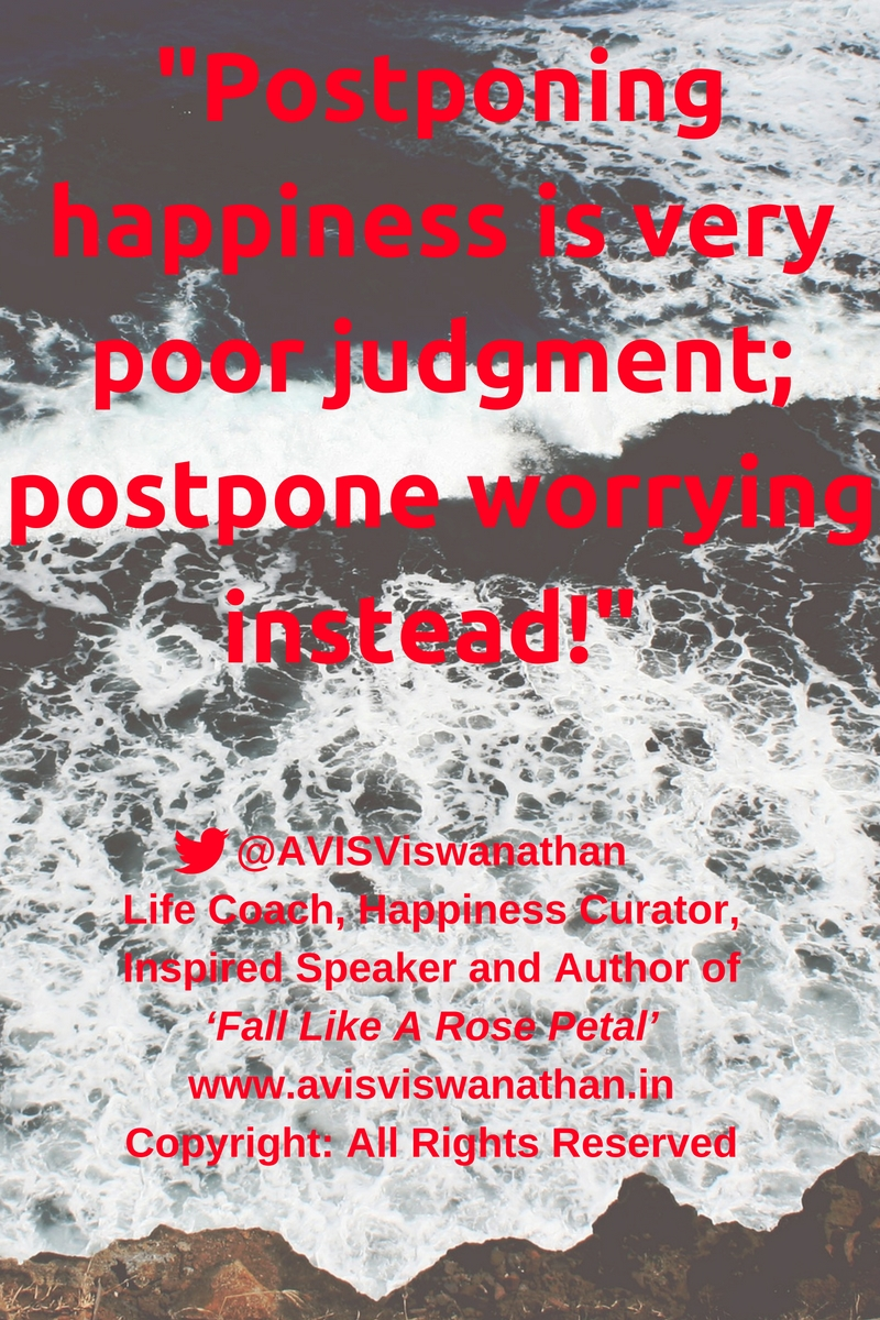 AVIS-Viswanathan-Don't-Postpone-Happiness-Postpone-Worrying