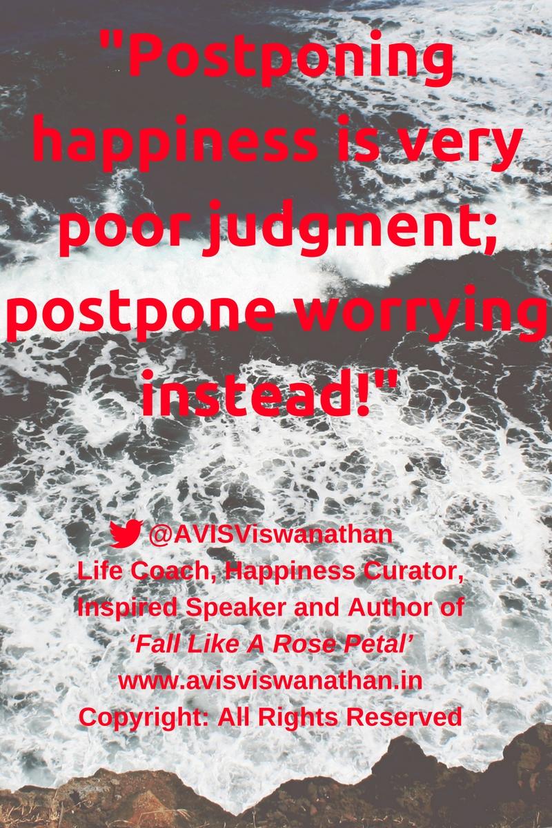 AVIS-Viswanathan-Don't-Postpone-Happiness-Postpone-Worrying