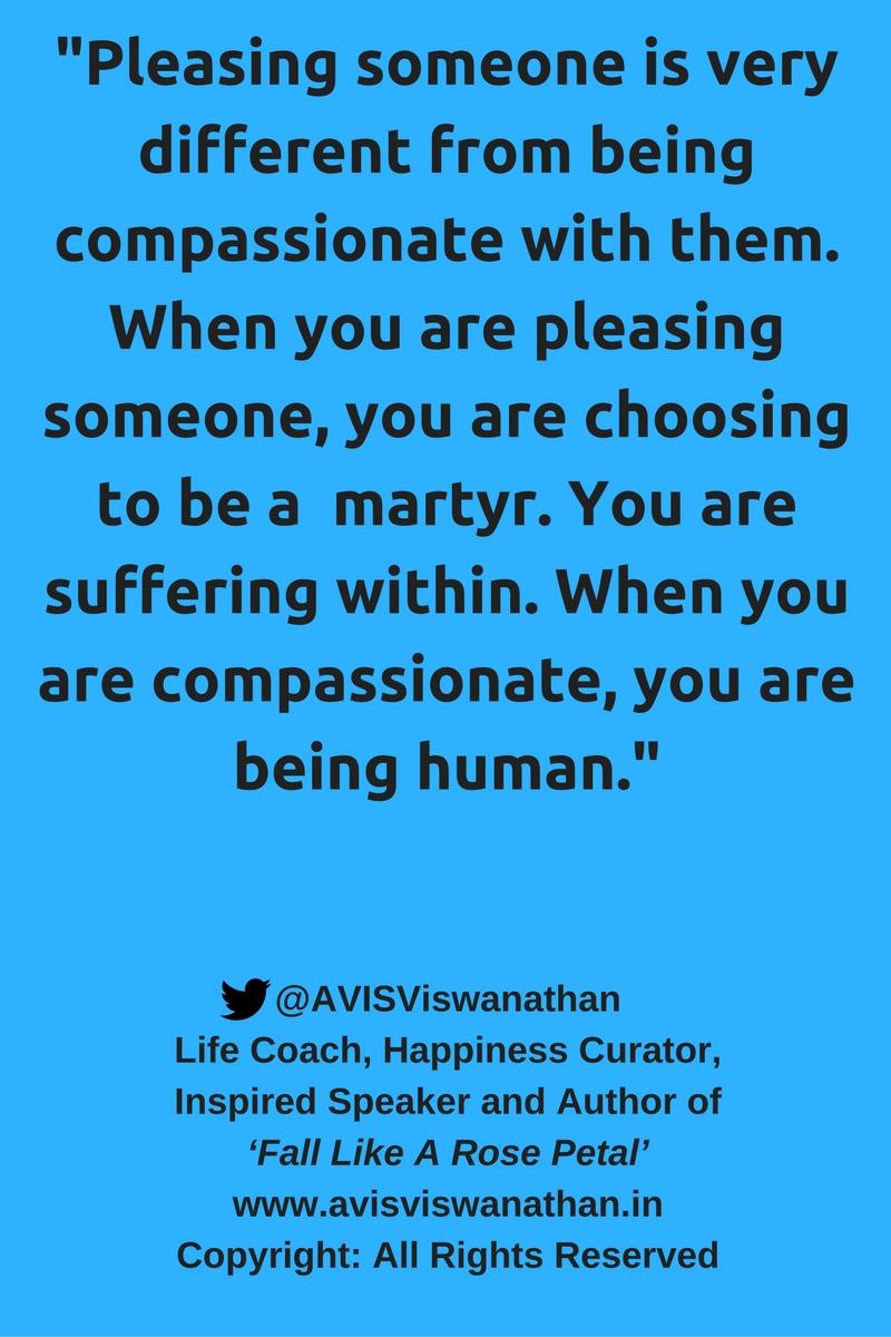 AVIS-Viswanathan-Pleasing-Someone-Vs-Being-Compassionate