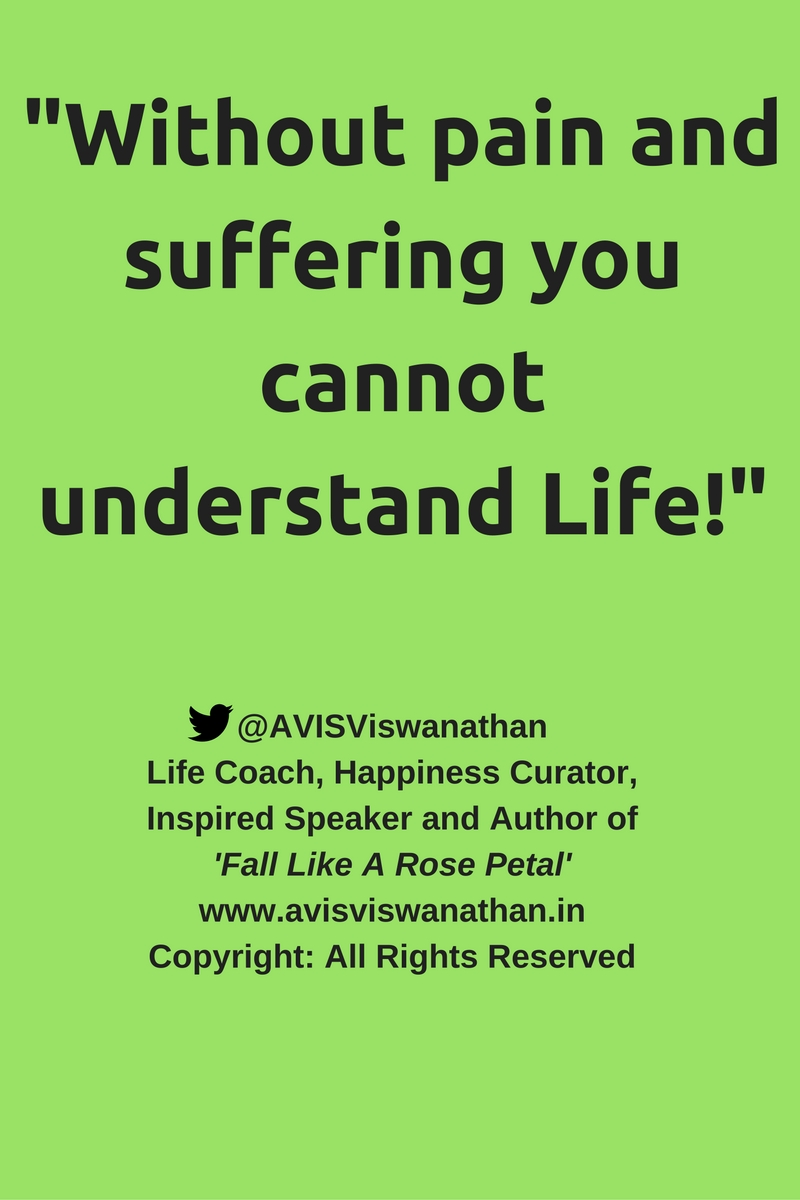 AVIS-Viswanathan-Without-Pain-And-Suffering-You-Cannot-Understand-Life