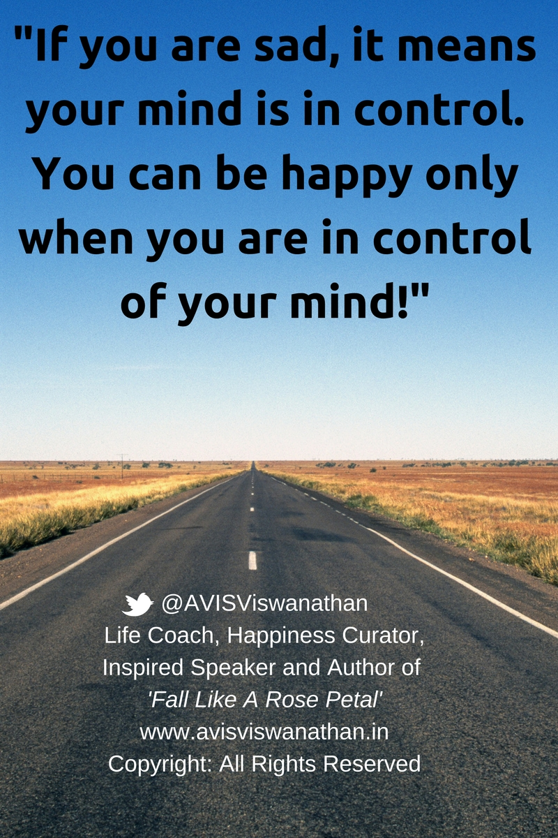AVIS Viswanathan - You can be happy only if you are in control of your mind