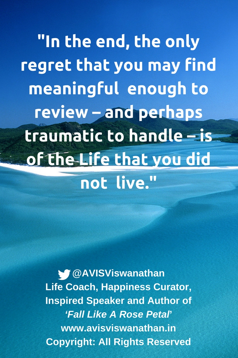 AVIS-Viswanathan-You-will-only-regert-the-Life-you-did-not-live