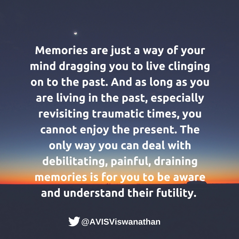 avis-viswanathan-understand-the-futility-of-holding-on-to-painful-memories