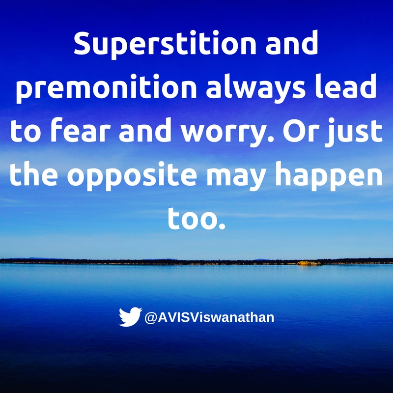 avis-viswanathan-superstitions-fuel-fear-and-worry-and-vice-versa