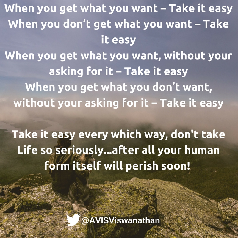 avis-viswanathan-take-it-easy-dont-take-life-so-seriously