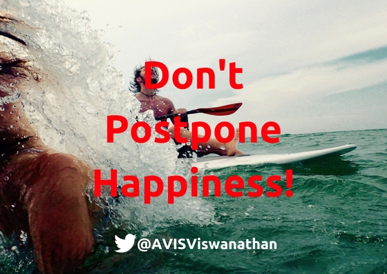 AVIS-Viswanathan-Don't-Postpone-Happiness