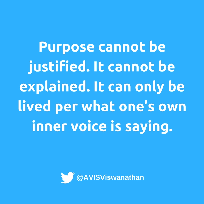 AVIS-Viswanathan-Purpose-cannot-be-justified-it-can-only-be-lived-per-your-inner-voice