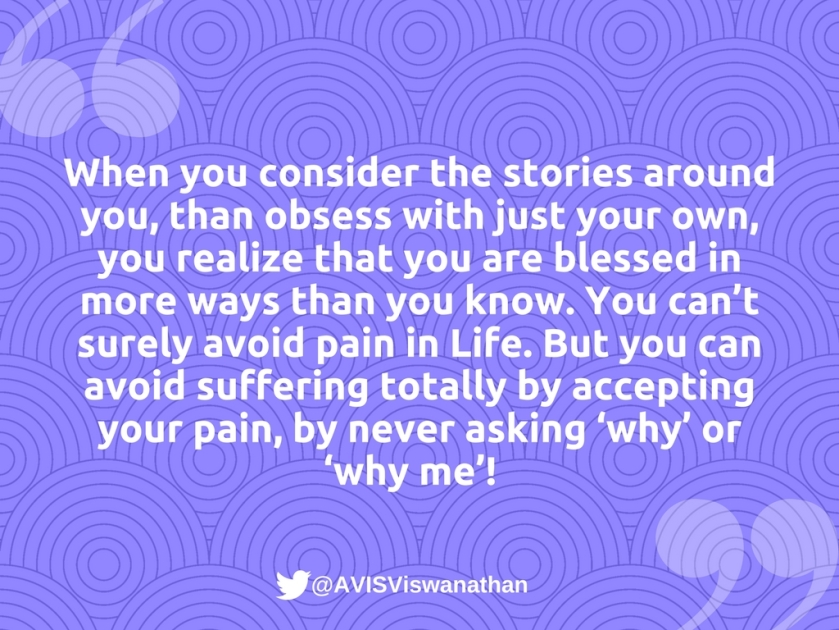 AVIS-Viswanathan-You-can-avoid-suffering-by-not-asking-why-me