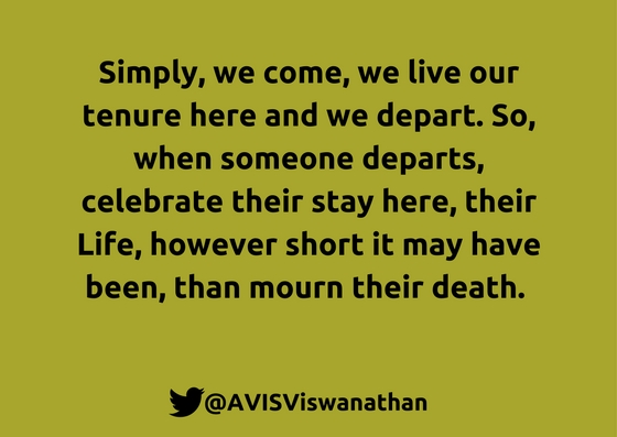AVIS-Viswanathan-Celebrate-someone's-Life-than-mourn-their-death