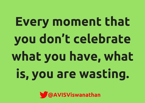 AVIS-Viswanathan-Every-moment-you-don't-celebrate-you-are-wasting