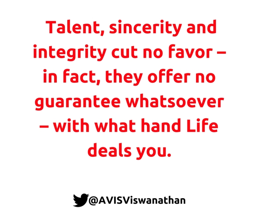 AVIS-Viswanathan-Talent-integrity-and-sincerity-don't-guarantee-anything-in-Life