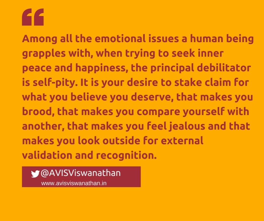 AVIS-Viswanathan-Why-self-pity-is-debilitating