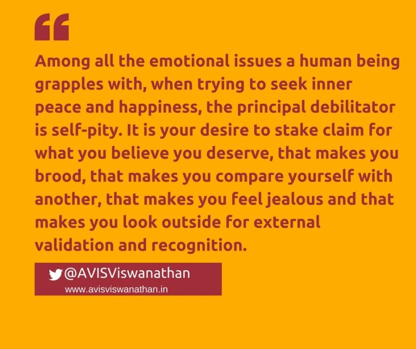 AVIS-Viswanathan-Why-self-pity-is-debilitating