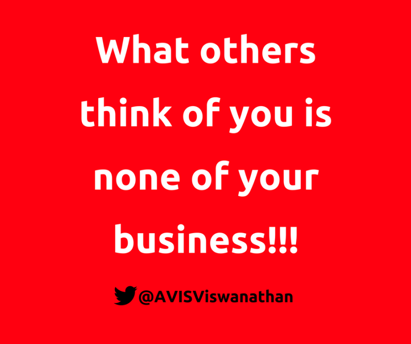 AVIS-Viswanathan-What-others-think-of-you-is-non-of-your-business